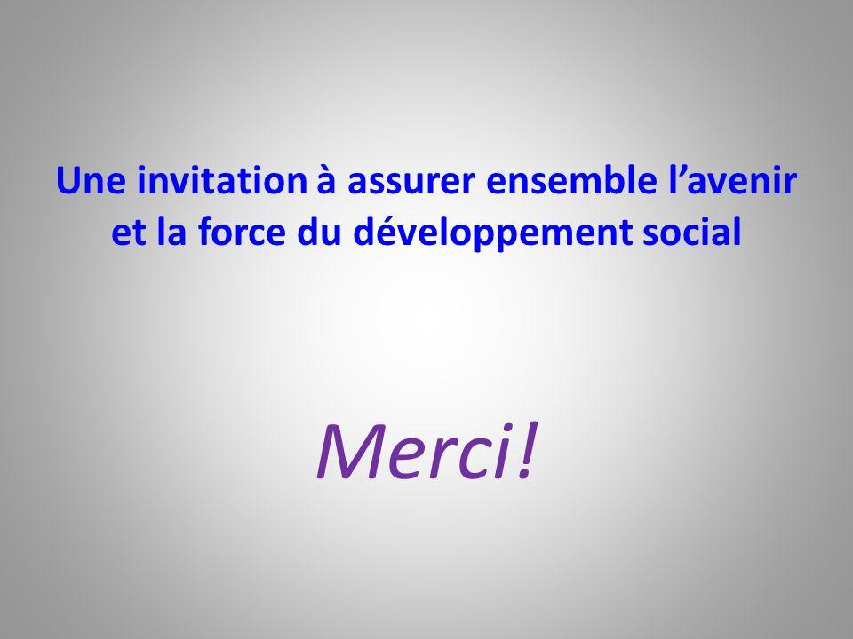 Une invitation à assurer ensemble l'avenir et la force du développement social