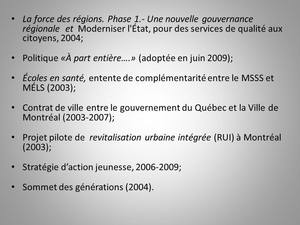 Politique «À part entière….» (adoptée en juin 2009);