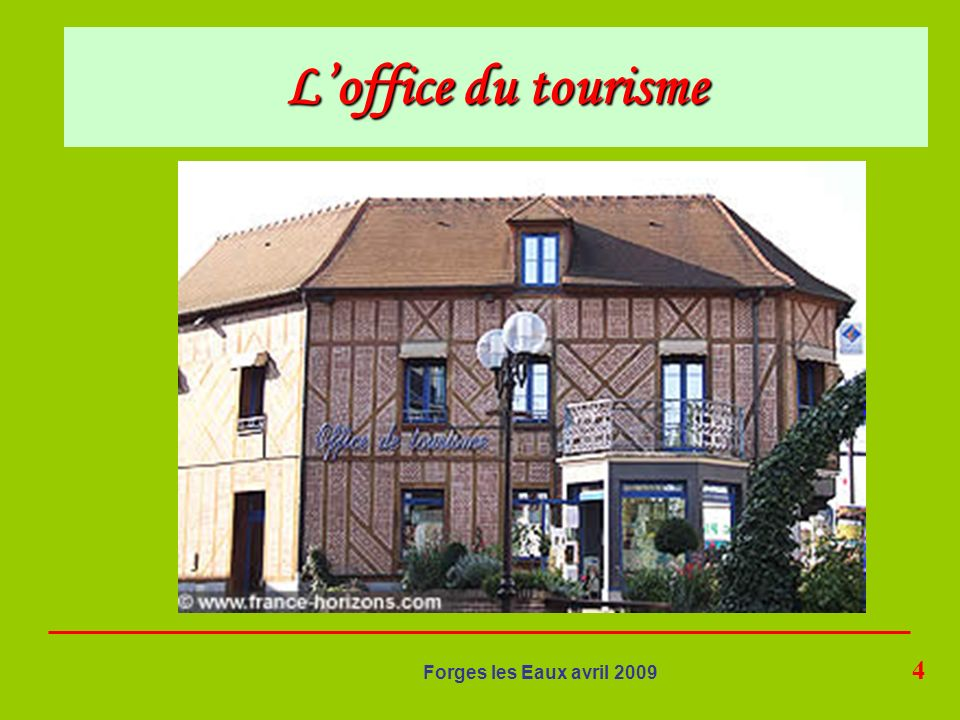 L'office du tourisme Forges les Eaux avril 2009