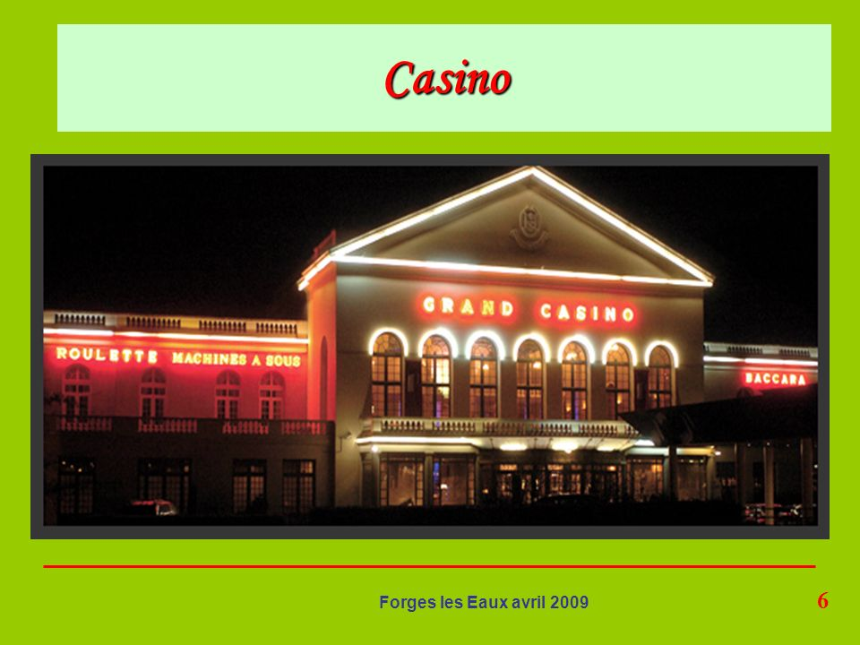 Casino Forges les Eaux avril 2009