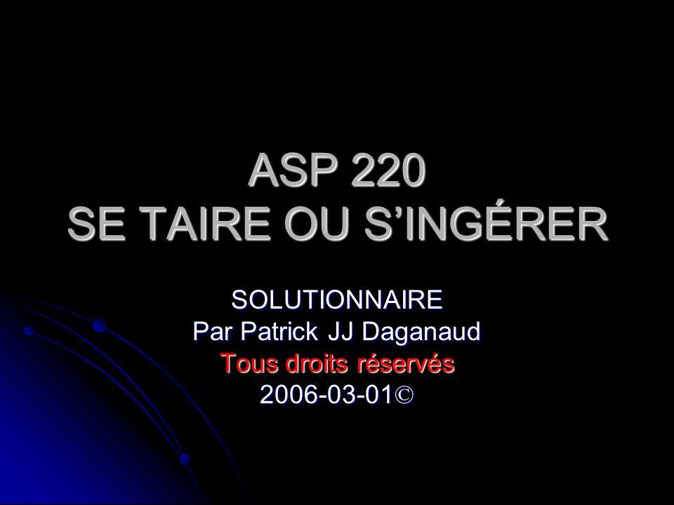 ASP 220 SE TAIRE OU S'INGÉRER