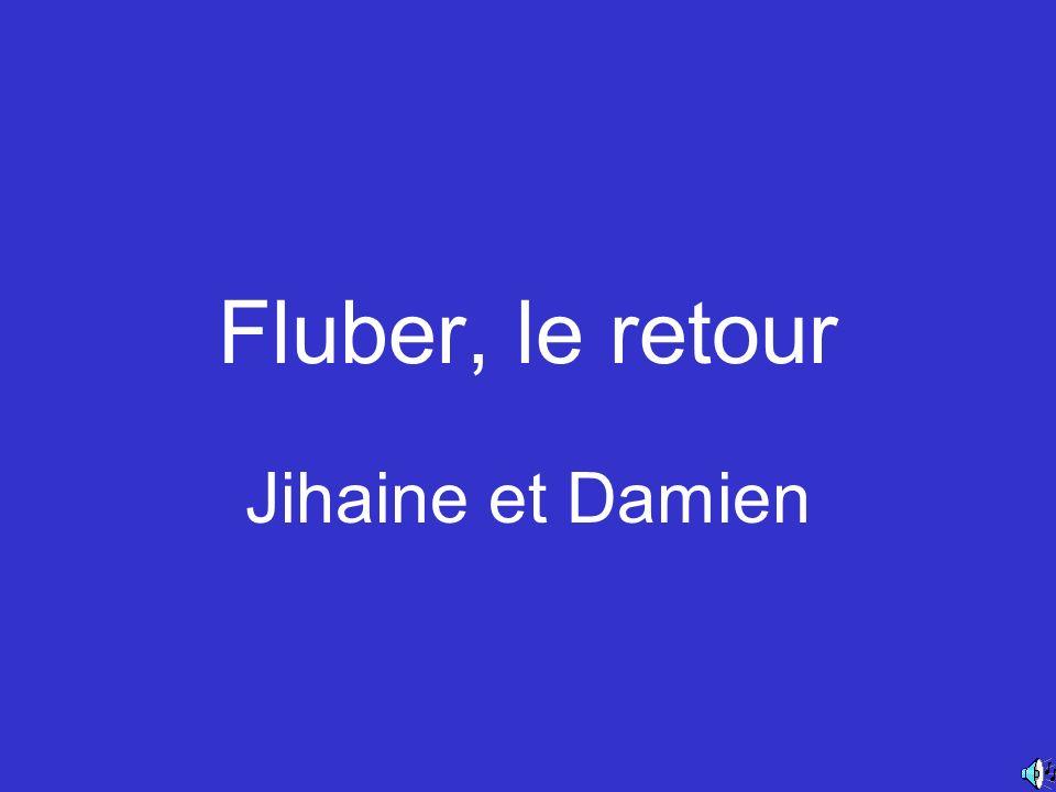 Fluber, le retour Jihaine et Damien
