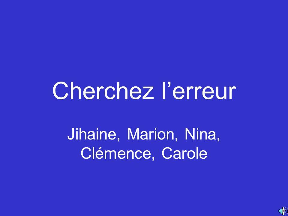 Jihaine, Marion, Nina, Clémence, Carole