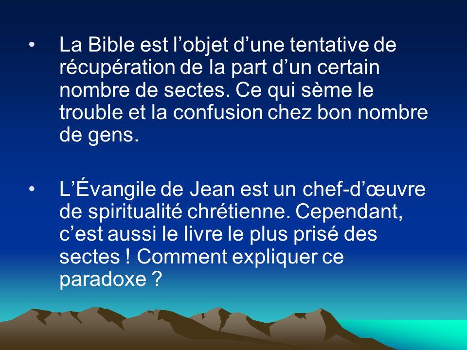 La Bible est l'objet d'une tentative de récupération de la part d'un certain nombre de sectes. Ce qui sème le trouble et la confusion chez bon nombre de gens.