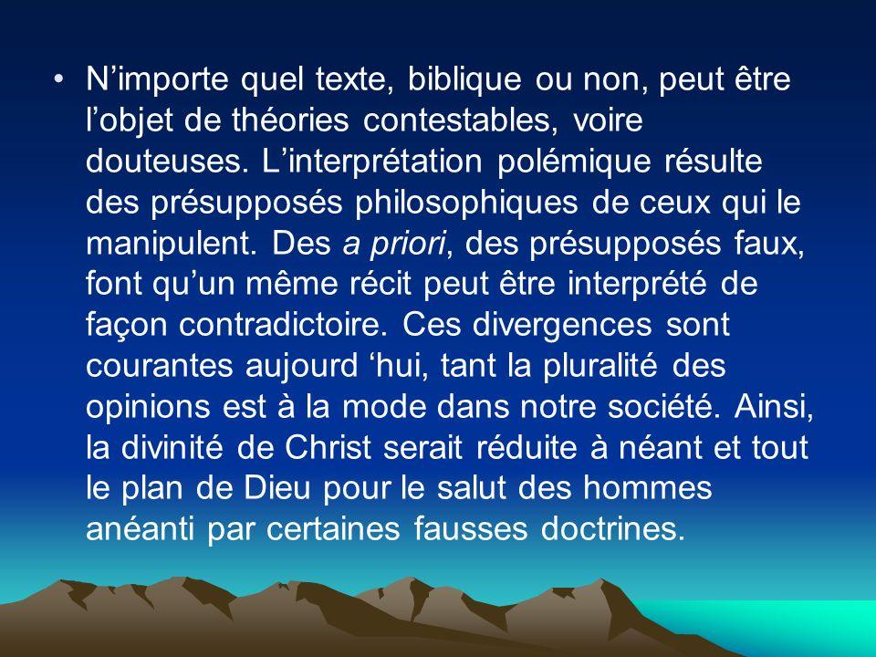 N'importe quel texte, biblique ou non, peut être l'objet de théories contestables, voire douteuses.