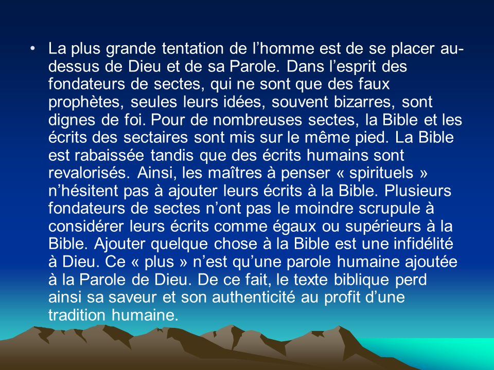 La plus grande tentation de l'homme est de se placer au-dessus de Dieu et de sa Parole.