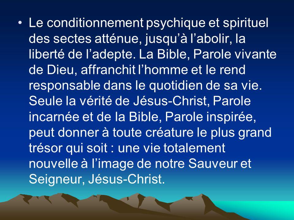 Le conditionnement psychique et spirituel des sectes atténue, jusqu'à l'abolir, la liberté de l'adepte.
