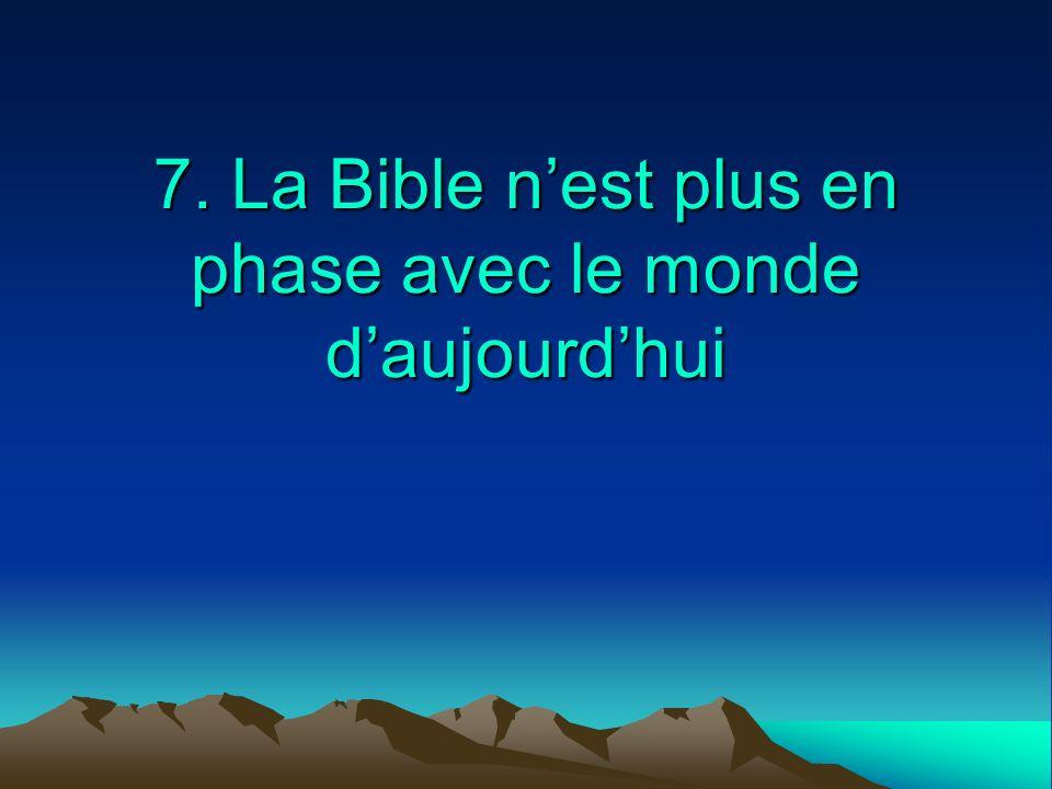 7. La Bible n'est plus en phase avec le monde d'aujourd'hui