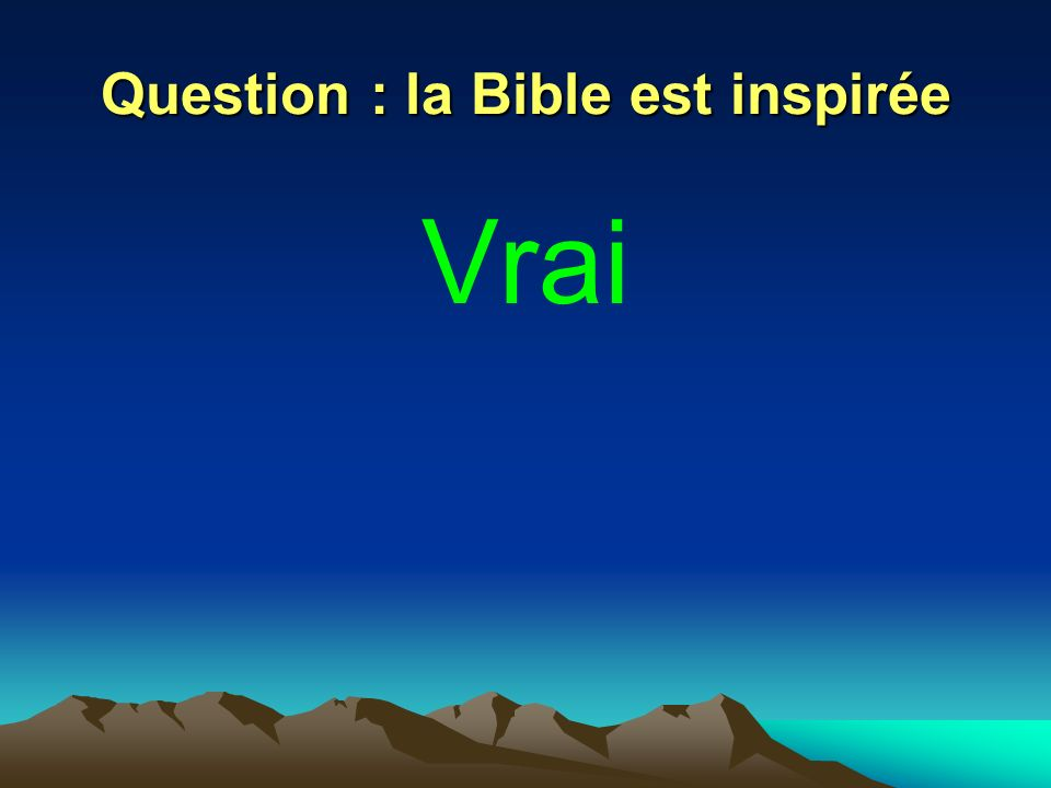 Question : la Bible est inspirée