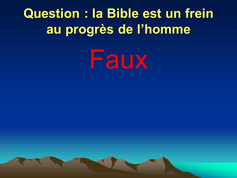 Question : la Bible est un frein au progrès de l'homme