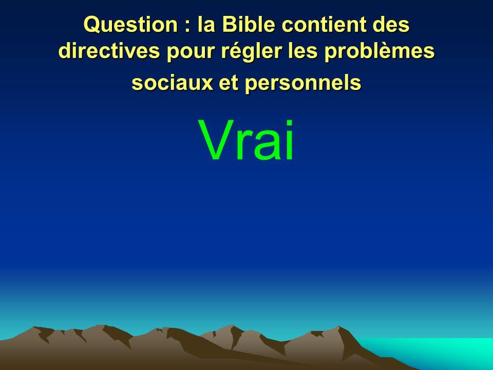 Question : la Bible contient des directives pour régler les problèmes sociaux et personnels