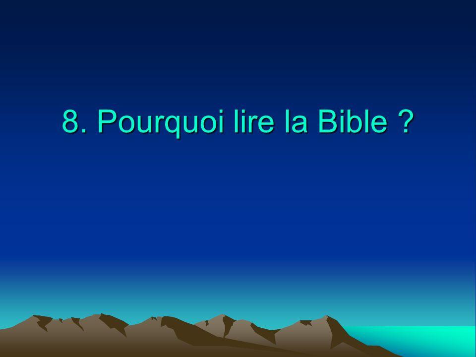 8. Pourquoi lire la Bible