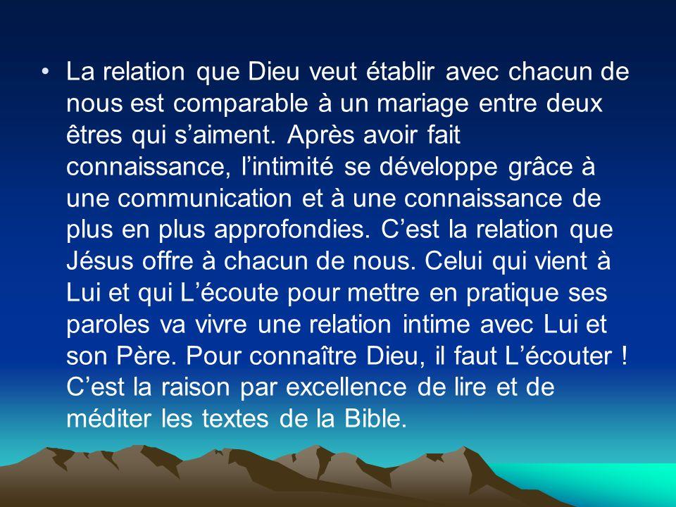 La relation que Dieu veut établir avec chacun de nous est comparable à un mariage entre deux êtres qui s'aiment.