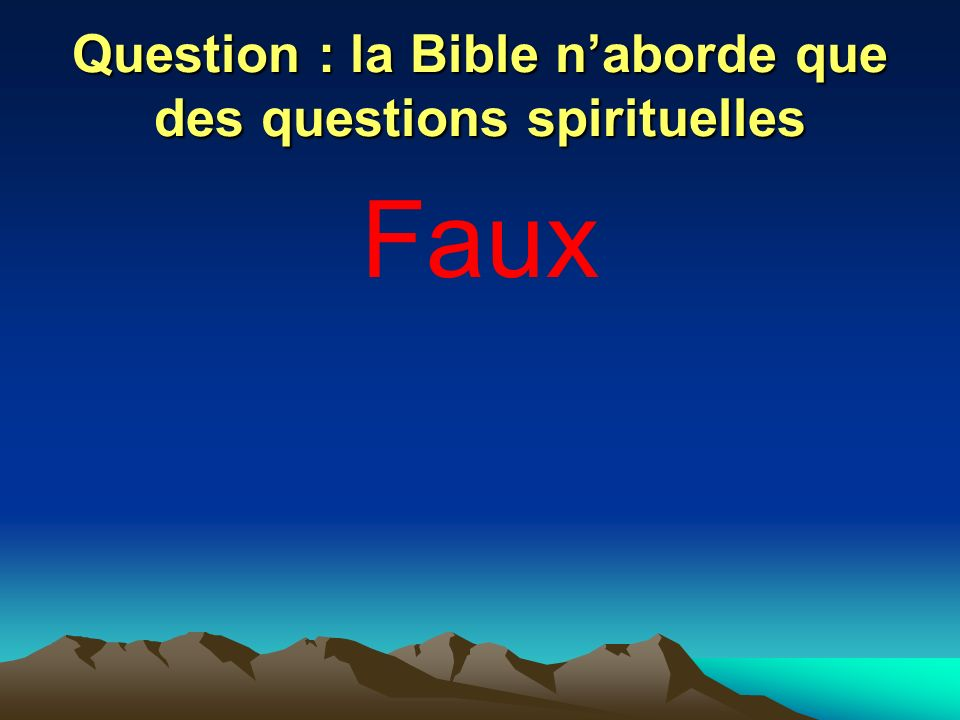 Question : la Bible n'aborde que des questions spirituelles