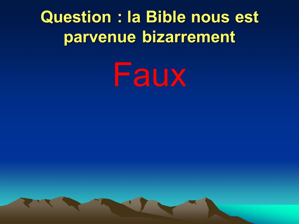 Question : la Bible nous est parvenue bizarrement