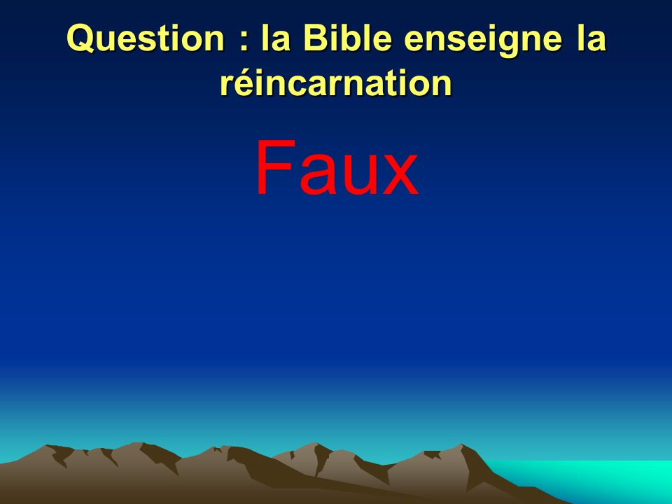 Question : la Bible enseigne la réincarnation