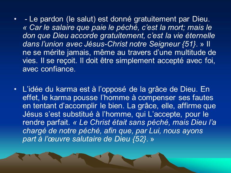 - Le pardon (le salut) est donné gratuitement par Dieu
