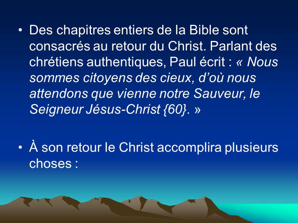 Des chapitres entiers de la Bible sont consacrés au retour du Christ