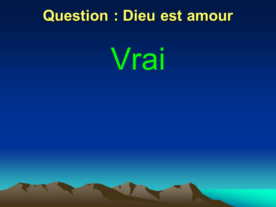 Question : Dieu est amour