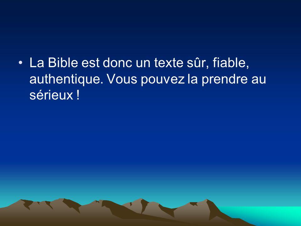 La Bible est donc un texte sûr, fiable, authentique