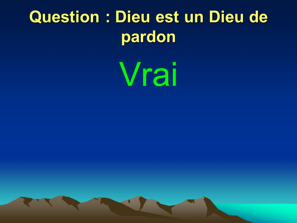 Question : Dieu est un Dieu de pardon