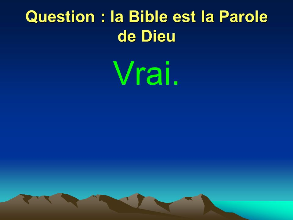 Question : la Bible est la Parole de Dieu