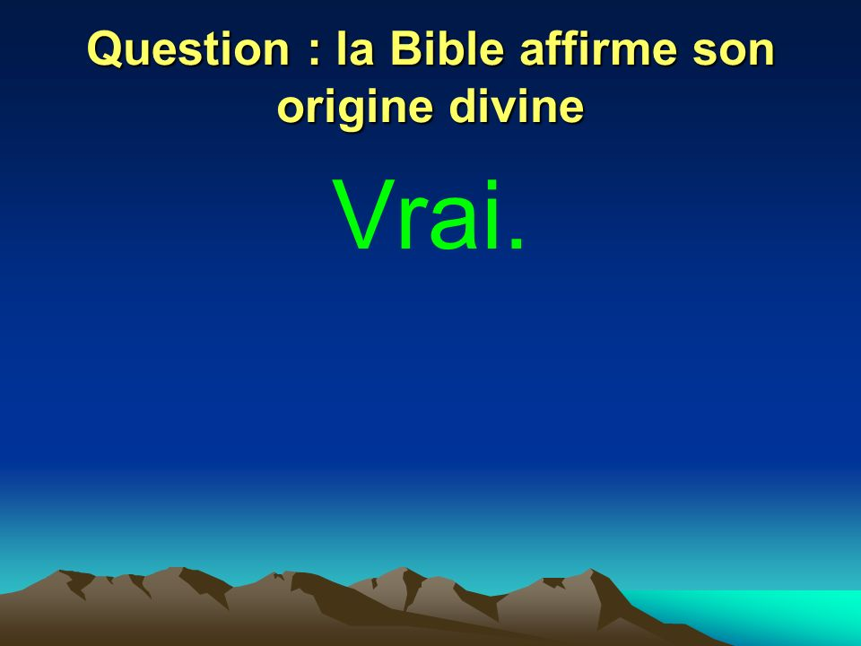 Question : la Bible affirme son origine divine
