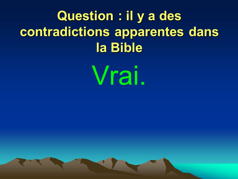 Question : il y a des contradictions apparentes dans la Bible