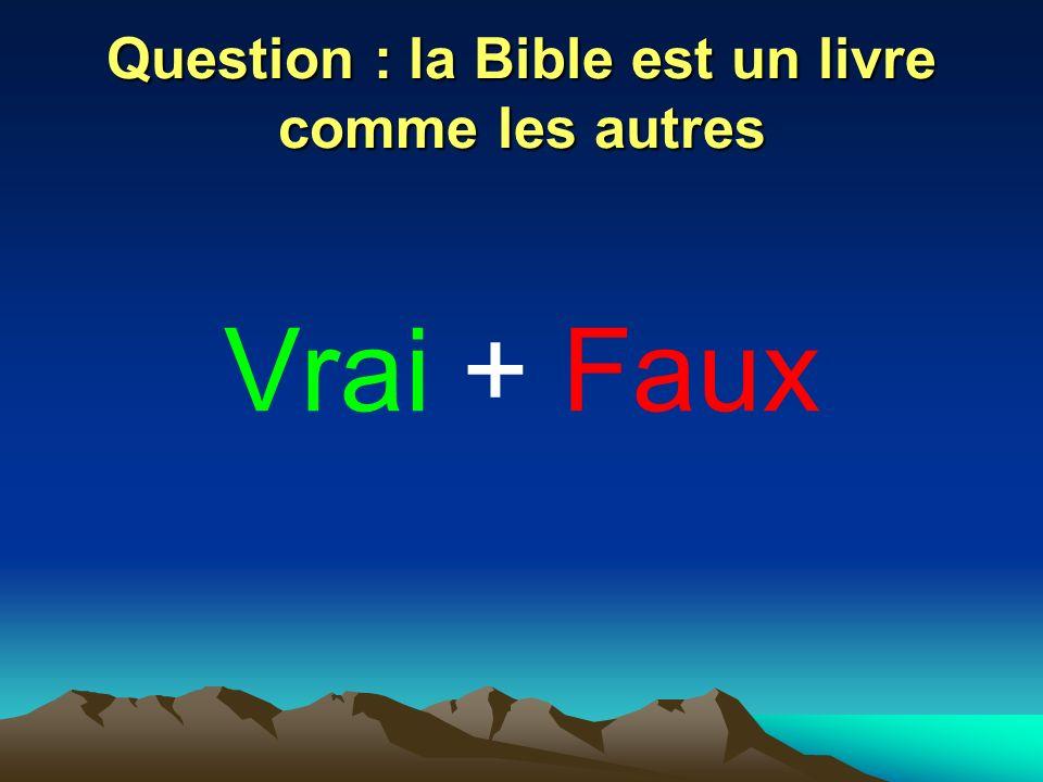 Question : la Bible est un livre comme les autres