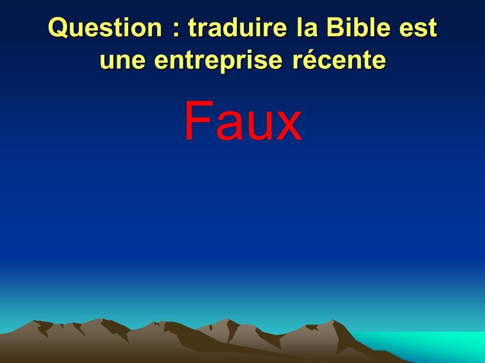 Question : traduire la Bible est une entreprise récente