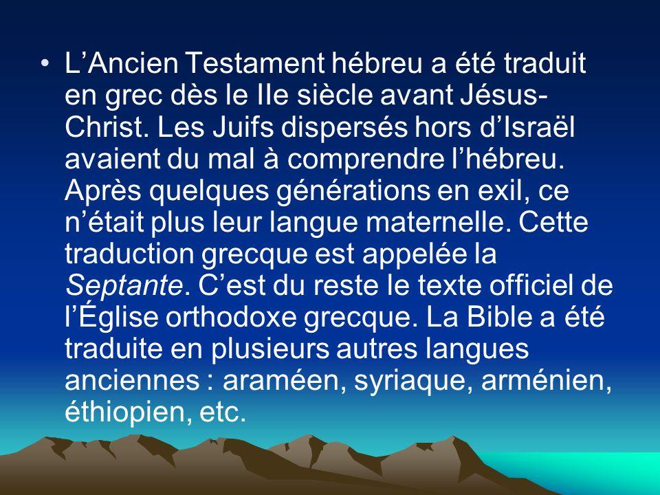 L'Ancien Testament hébreu a été traduit en grec dès le IIe siècle avant Jésus-Christ.