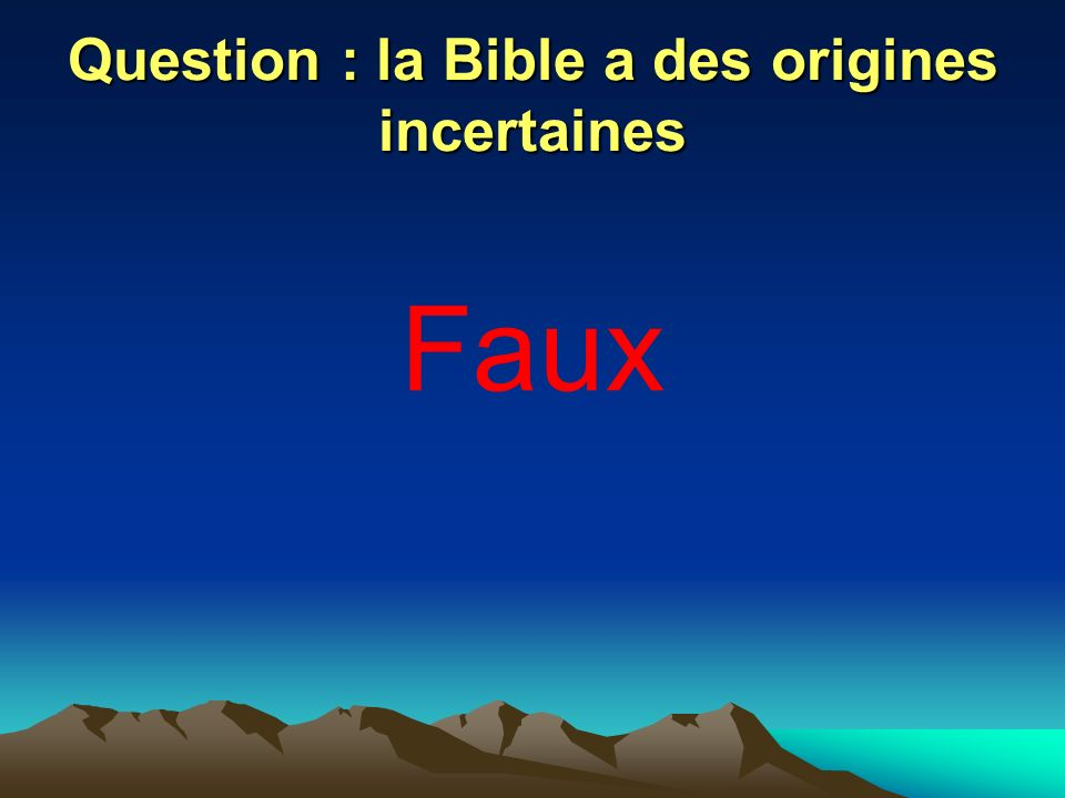 Question : la Bible a des origines incertaines