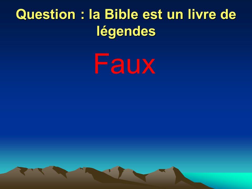 Question : la Bible est un livre de légendes