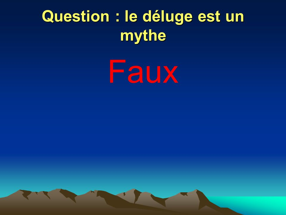 Question : le déluge est un mythe
