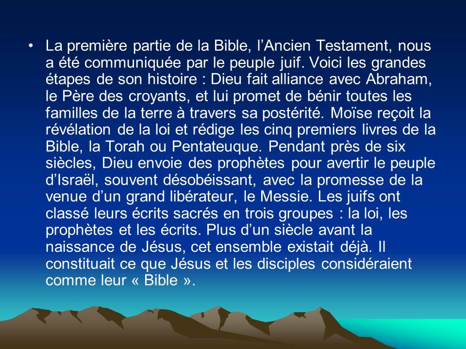 La première partie de la Bible, l'Ancien Testament, nous a été communiquée par le peuple juif.