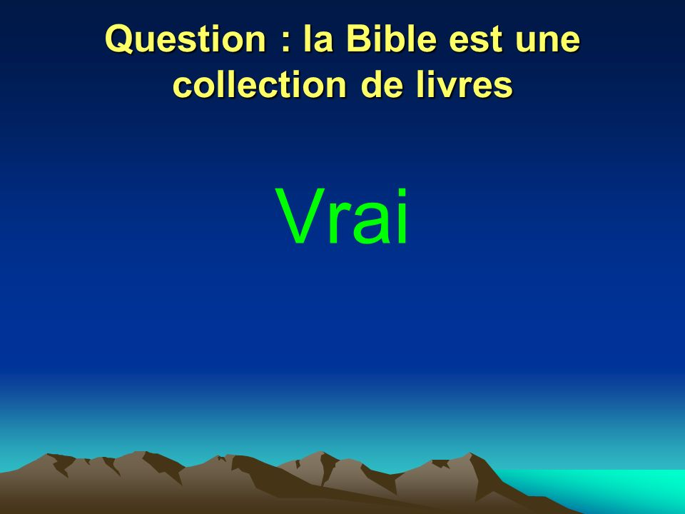 Question : la Bible est une collection de livres
