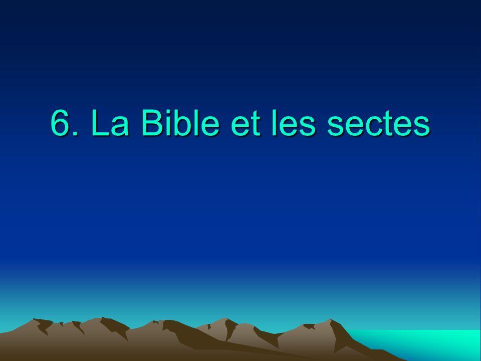 6. La Bible et les sectes