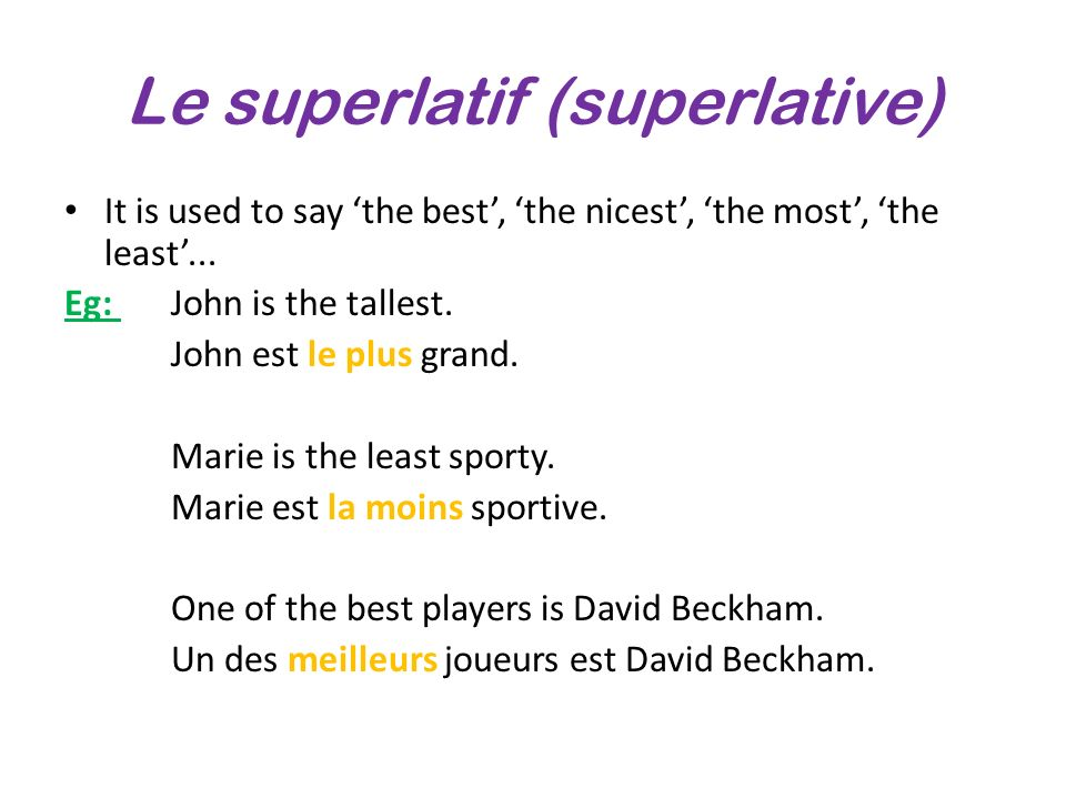 Le superlatif (superlative)