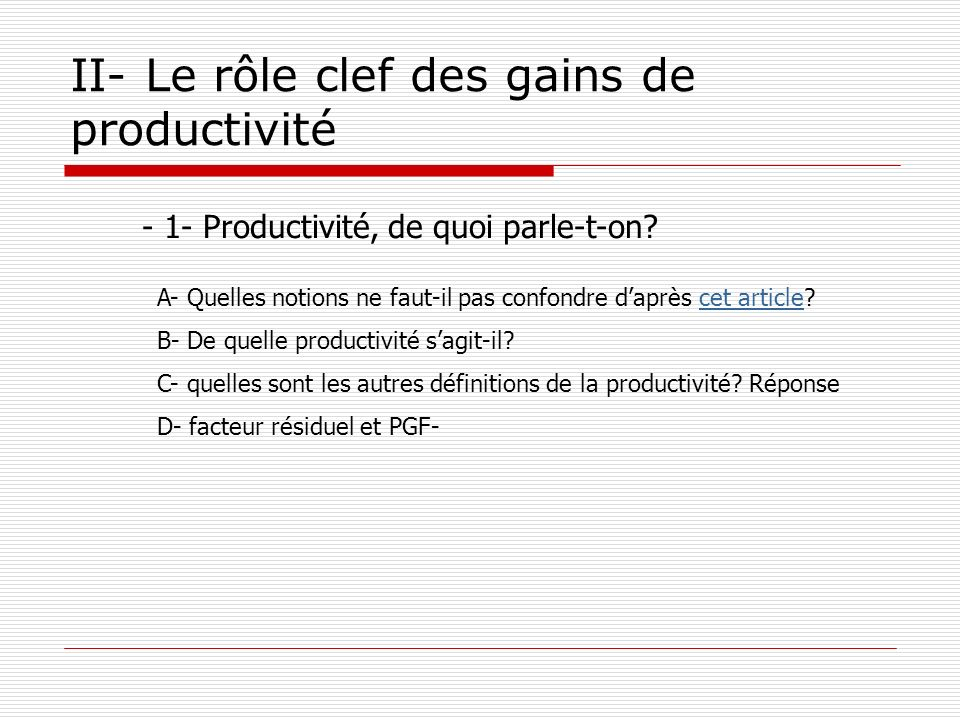 II- Le rôle clef des gains de productivité