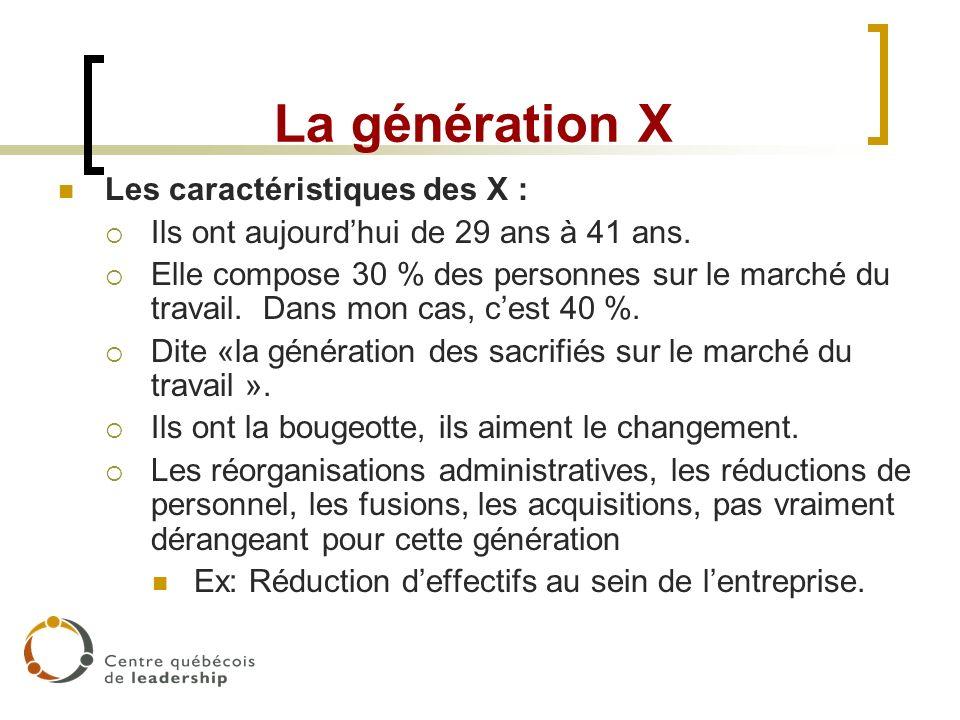 La génération X Les caractéristiques des X :