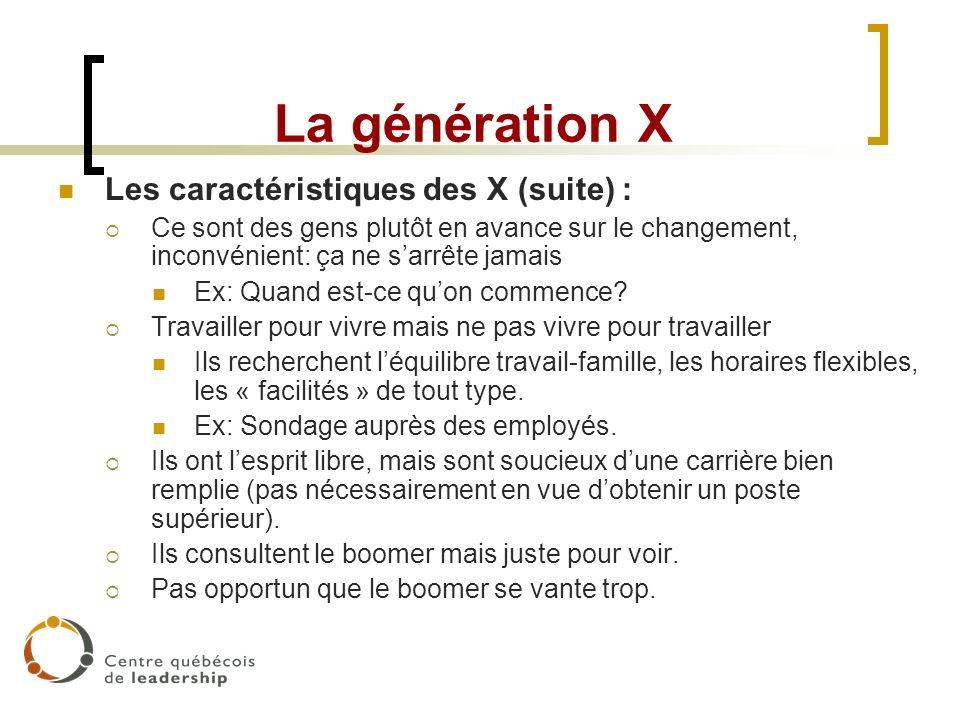 La génération X Les caractéristiques des X (suite) :