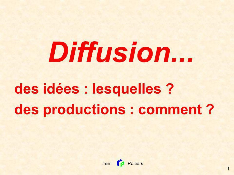 Diffusion... des idées : lesquelles des productions : comment