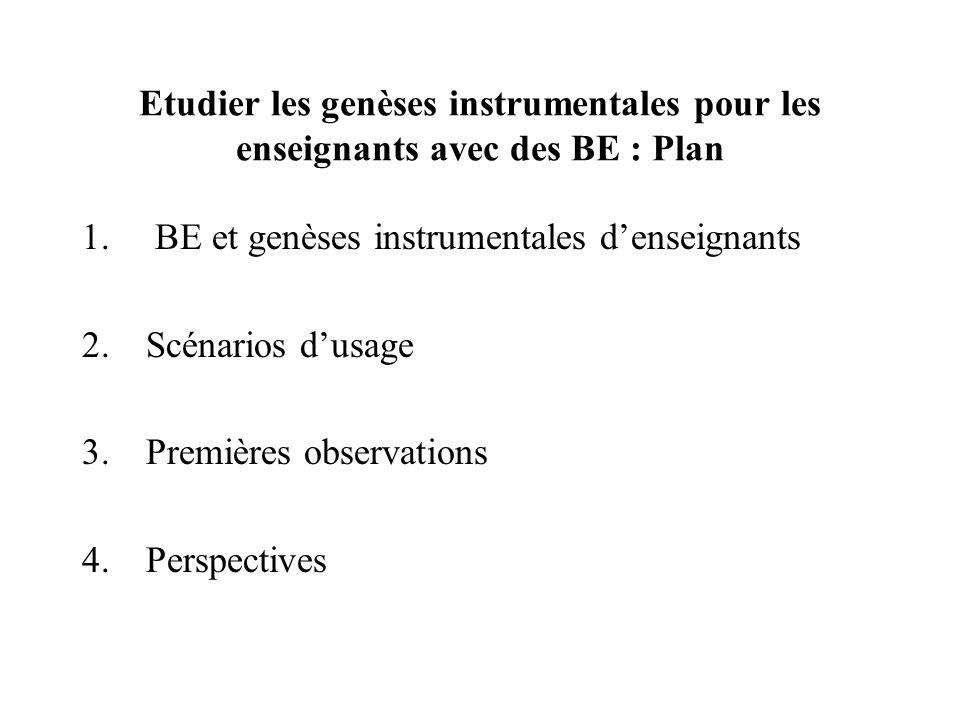 Etudier les genèses instrumentales pour les enseignants avec des BE : Plan