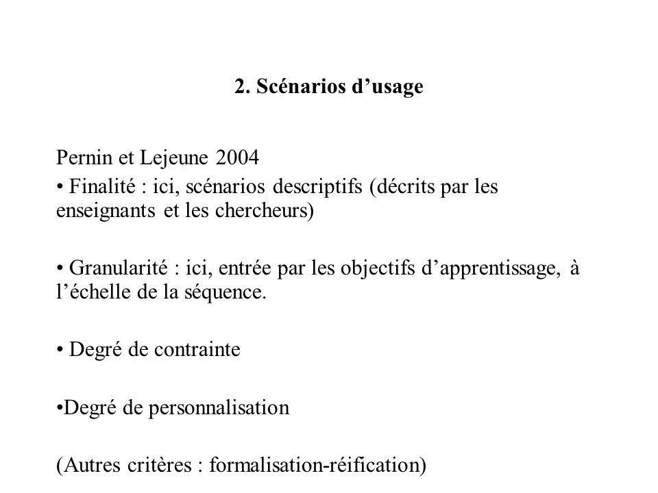 2. Scénarios d'usage Pernin et Lejeune 2004. Finalité : ici, scénarios descriptifs (décrits par les enseignants et les chercheurs)