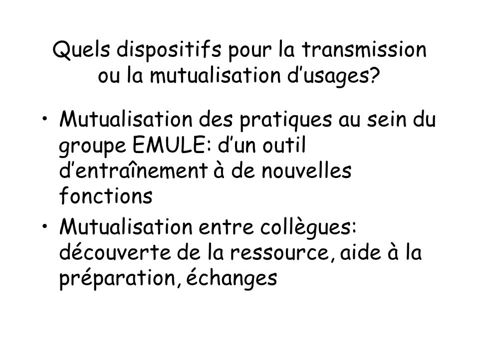 Quels dispositifs pour la transmission ou la mutualisation d'usages
