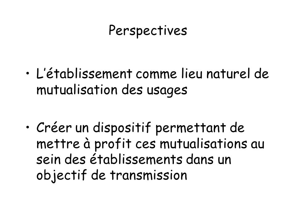 Perspectives L'établissement comme lieu naturel de mutualisation des usages.