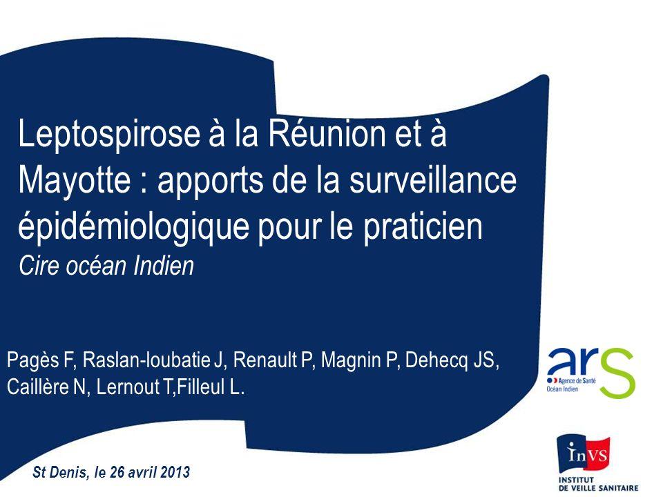 Leptospirose à la Réunion et à Mayotte : apports de la surveillance épidémiologique pour le praticien