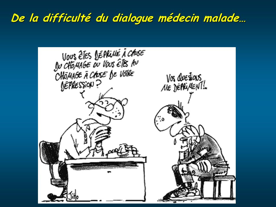 De la difficulté du dialogue médecin malade…