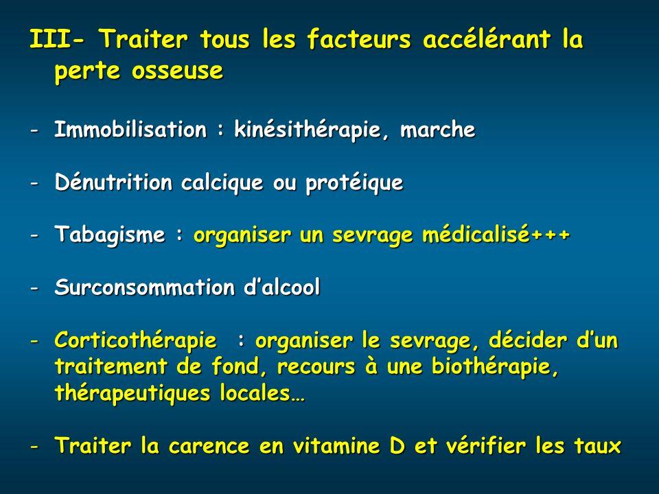III- Traiter tous les facteurs accélérant la perte osseuse