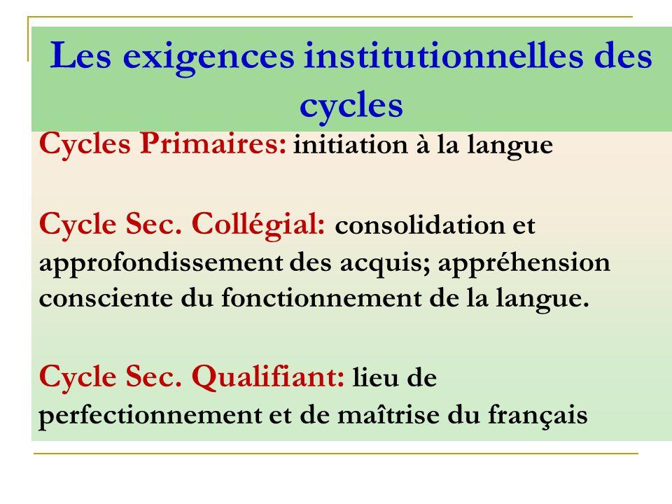 Les exigences institutionnelles des cycles